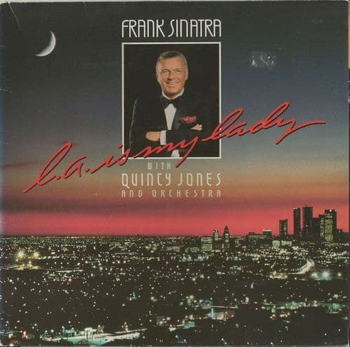 Frank Sinatra With Quincy Jones And His Orchestra<br>L.A. Is My Lady